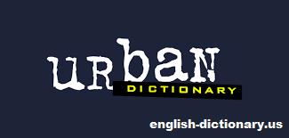 Mengulas Lebih Jauh Tentang Urban Dictionary